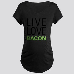 livebacon3 Maternity Dark T-Shirt