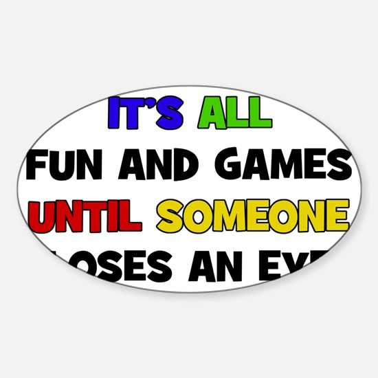 Fun & Games - Loses An Eye Sticker (Oval)