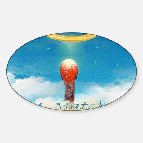 A MATCH MADE IN HEAVEN mouse pad Sticker (Oval)
