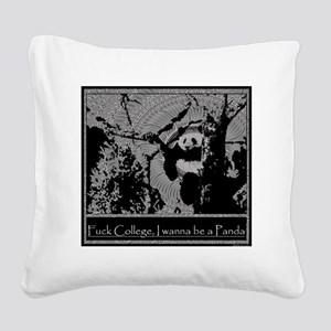 F-College-i-wanna-be-a-panda Square Canvas Pillow