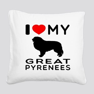 I Love My Great Pyrenees Square Canvas Pillow