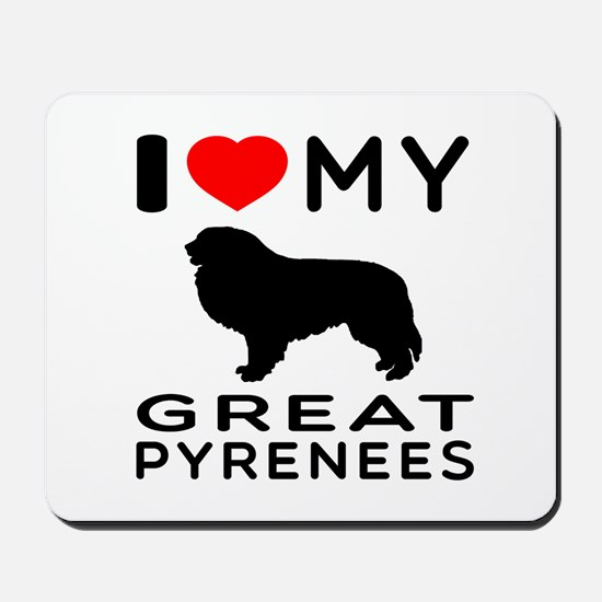 I Love My Great Pyrenees Mousepad