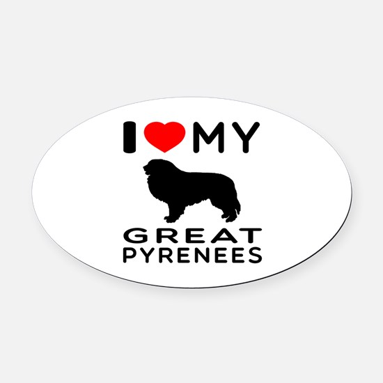 I Love My Great Pyrenees Oval Car Magnet