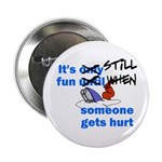 It's Still Fun Button