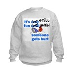 It's Still Fun Kids Sweatshirt