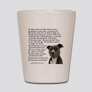 you_made_me_what_I_am_today_pit2 Shot Glass