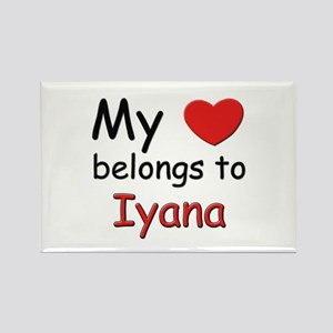 My heart belongs to iyana Rectangle Magnet