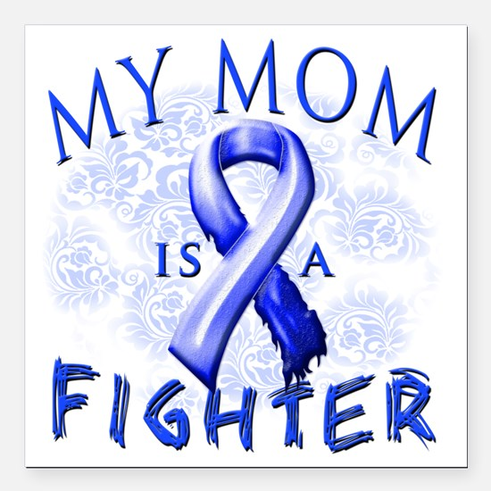"""My Mom Is A Fighter Blue Square Car Magnet 3"""" x 3"""""""