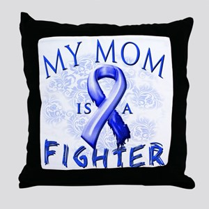 My Mom Is A Fighter Blue Throw Pillow