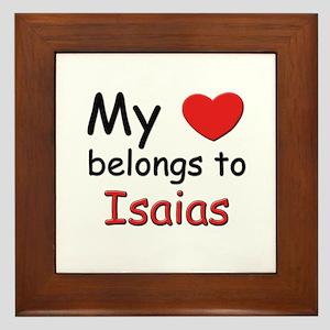 My heart belongs to isaias Framed Tile