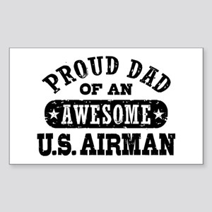Proud Dad of an Awesome US Airman Sticker (Rectang