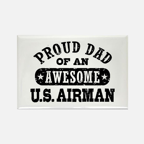 Proud Dad of an Awesome US Airman Rectangle Magnet