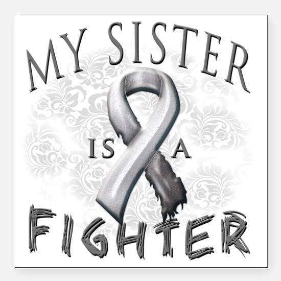 "My Sister Is A Fighter G Square Car Magnet 3"" x 3"""