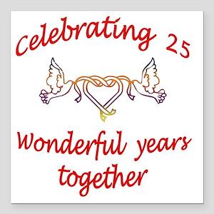 "celebrating  25 years  Square Car Magnet 3"" x 3"""