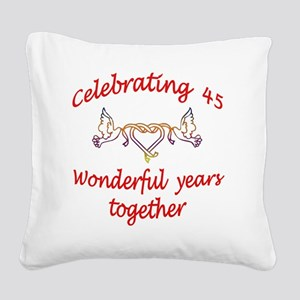 celebrating  45 years  Square Canvas Pillow