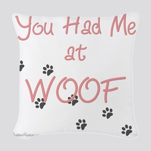 you_had_me_at_woof_pink-whiteT Woven Throw Pillow