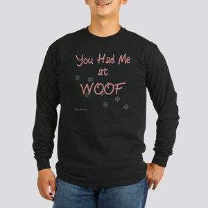 you_had_me_at_woof_pink-w Long Sleeve Dark T-Shirt