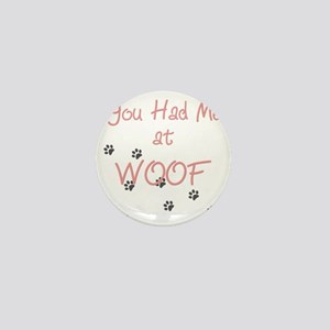 you_had_me_at_woof_pink-whiteT Mini Button