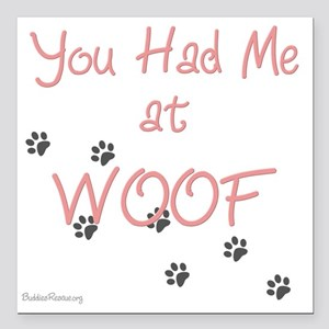 "you_had_me_at_woof_pink- Square Car Magnet 3"" x 3"""