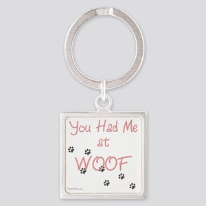you_had_me_at_woof_pink-whiteT Square Keychain