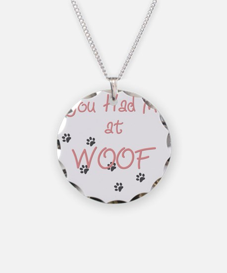 you_had_me_at_woof_pink-whit Necklace