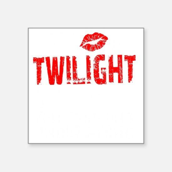 "Twilight Thing Square Sticker 3"" x 3"""