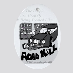 3-Road Kill - We The People 2 Ligh G Oval Ornament