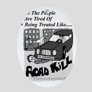 3-Road Kill - We The People 2 Black  Oval Ornament