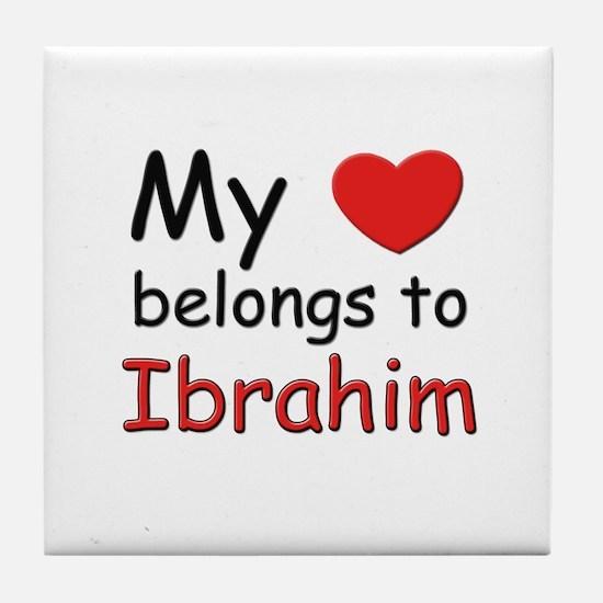My heart belongs to ibrahim Tile Coaster