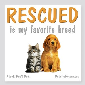 "rescued_is_my_favorite_b Square Car Magnet 3"" x 3"""