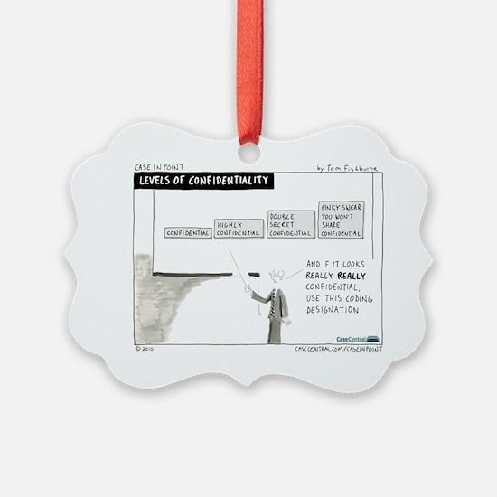 4/12/2010 - Levels of Confidentia Ornament