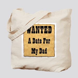 WANTED Date for Dad (Plain Back) Tote Bag