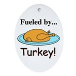 Fueled by Turkey Ornament (Oval)