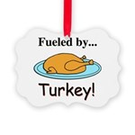 Fueled by Turkey Picture Ornament