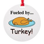 Fueled by Turkey Round Ornament