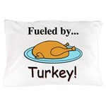 Fueled by Turkey Pillow Case