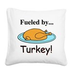 Fueled by Turkey Square Canvas Pillow