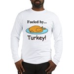 Fueled by Turkey Long Sleeve T-Shirt