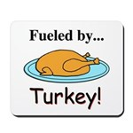 Fueled by Turkey Mousepad