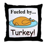 Fueled by Turkey Throw Pillow