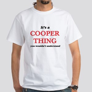 It's and Cooper thing, you wouldn' T-Shirt