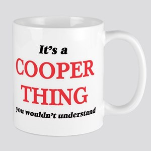 It's and Cooper thing, you wouldn't u Mugs