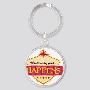 Whatever Happens3 Round Keychain