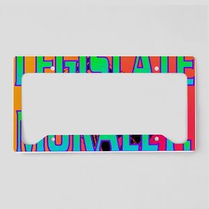 LEGISLATE MORALLY(large frame License Plate Holder