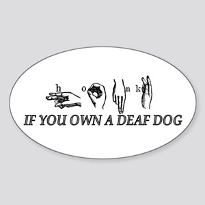 Honk if you own a deaf dog Oval Sticker