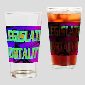 LEGISLATE MORTALITY(wall calendar) Drinking Glass