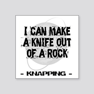 """Knapping 2 Square Sticker 3"""" x 3"""""""