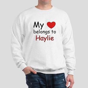 My heart belongs to haylie Sweatshirt