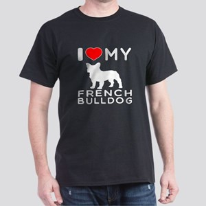 I Love My French Bulldog Dark T-Shirt