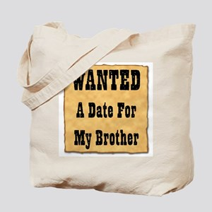 WANTED Date for Brother (Plain Back) Tote Bag